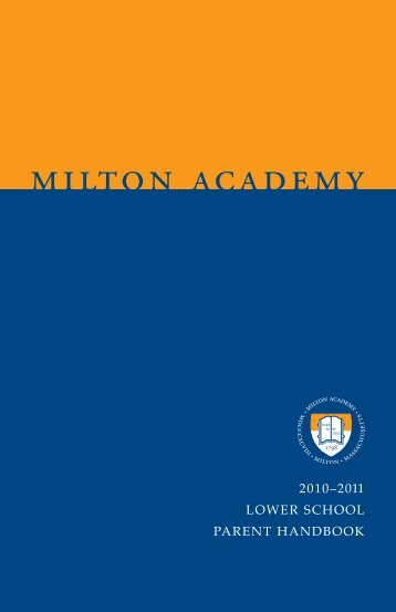 2010–2011 lower school parent handbook - Milton Academy