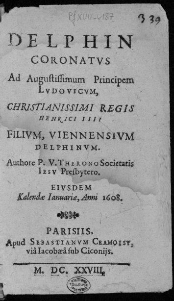Delphin coronatus ad augustissimum principem Ludovicum ...