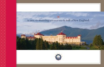 In 1902, our stunningnew resort was the talkof New ... - Bretton Woods