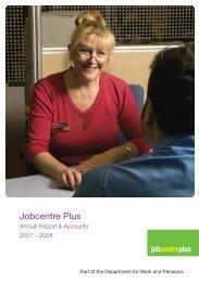 Jobcentre Plus Annual Report & Accounts 2007 - 2008