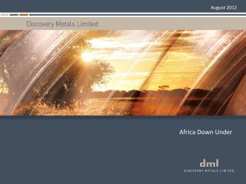 Africa Down Under Conference - Discovery Metals Limited