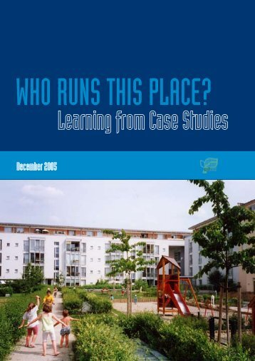 Who Runs This Place? - Learning from Case Studies - Urbed