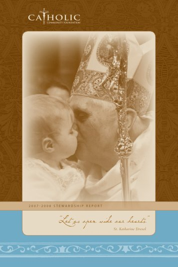 Let us open wide our hearts. ,, ,, - Catholic Community Foundation