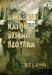 A magyar katonai szleng szótára - Magyar Elektronikus Könyvtár ...