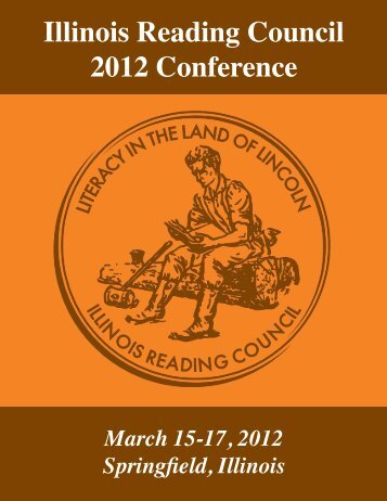 2012 IRC Conference Literacy in the Land of Lincoln March 15-17 ...