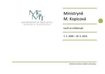 Ministryně M. Kopicová - Ministerstvo školství, mládeže a tělovýchovy