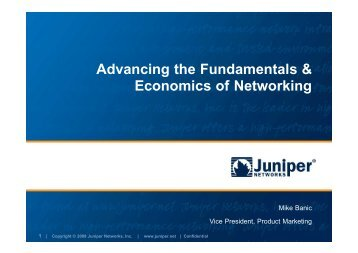 Advancing the Fundamentals and Economics of ... - Juniper Networks