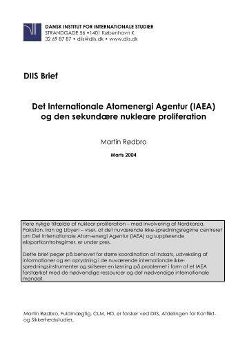 DIIS Brief Det Internationale Atomenergi Agentur (IAEA) og den ...