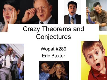 Crazy theorems and conjectures.