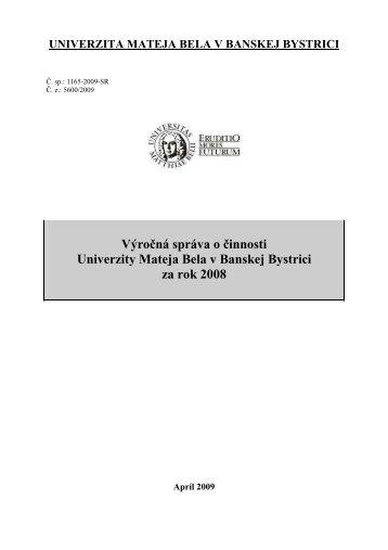 VS o činnosti UMB za rok 2008_final_na MŠ SR - Univerzita Mateja ...