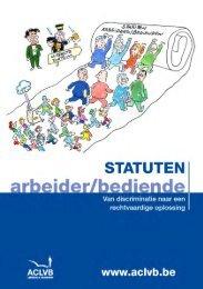 Statuten arbeider/bediende : van discriminatie naar een ... - Aclvb