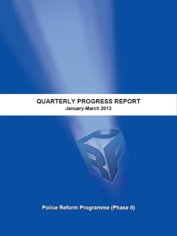 Quarterly Progress Report Jan-Mar 2013 - Police Reform Programme