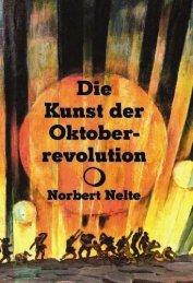 Die Kunst der Oktoberrevolution - Norbert Nelte