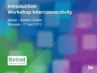 Introduction Workshop Interconnectivity - Belnet - Events