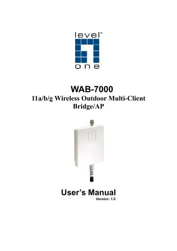 WAB-7000 11a/b/g Wireless Outdoor Multi-Client Bridge ... - LevelOne