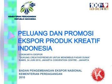 PELUANG EKSPOR DAN PROMOSI KEGIATAN ... - Indonesia Kreatif