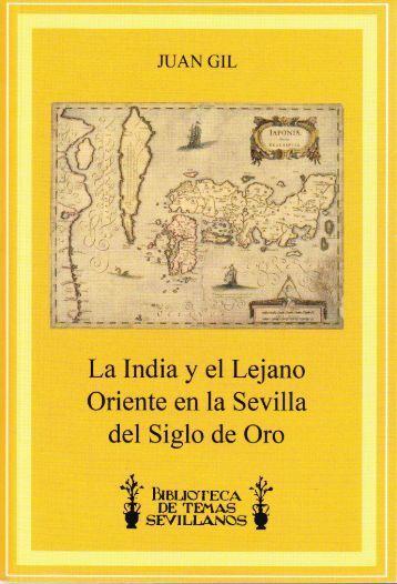 La India y el Lejano Oriente en la Sevilla del Siglo de Oro. Juan