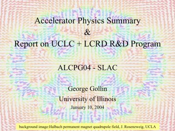Accelerator physics summary & report on UCLC + LCRD R&D ...