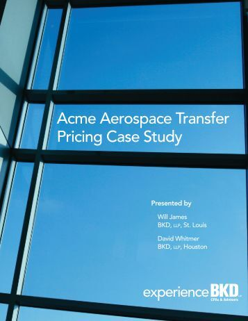 Acme Aerospace Transfer Pricing Case Study - BKD