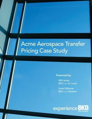 Acme Aerospace Transfer Pricing Case Study - BKD