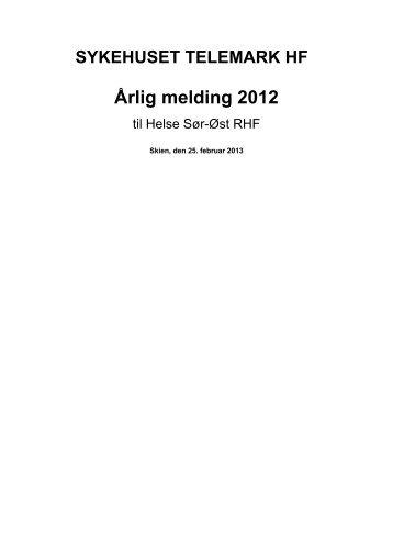 Vedlegg: 1 Årlig melding STHF 2012 versjon 25.02.13 - Sykehuset ...