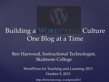 2. Building a WordPress Culture on Campus One Blog ... - NERCOMP