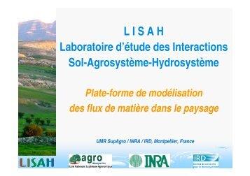 LISAH Laboratoire d'étude des Interactions Laboratoire d ... - Agropolis