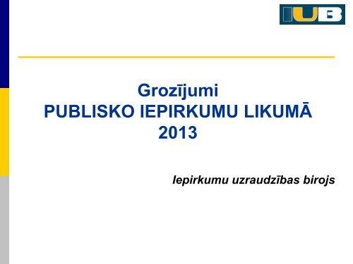 Grozījumi PUBLISKO IEPIRKUMU LIKUMĀ - Iepirkumu uzraudzības ...