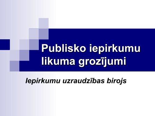 Publisko iepirkumu likuma grozījumi - Iepirkumu uzraudzības birojs