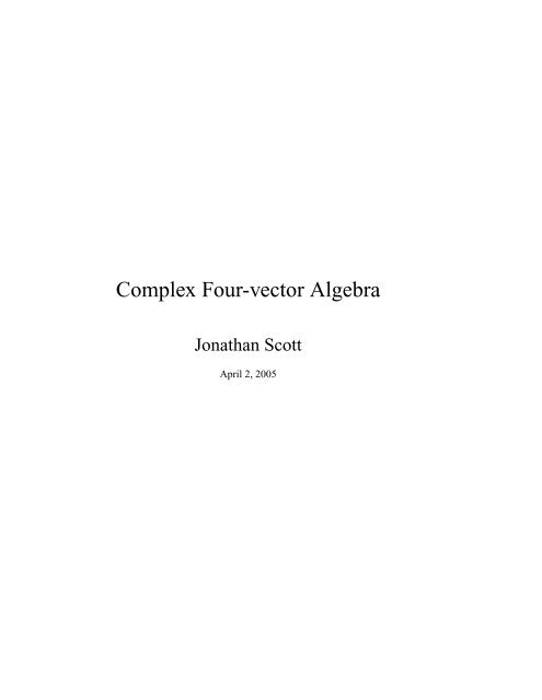 Complex four-vector algebra [PDF, 50 pages, 252K]