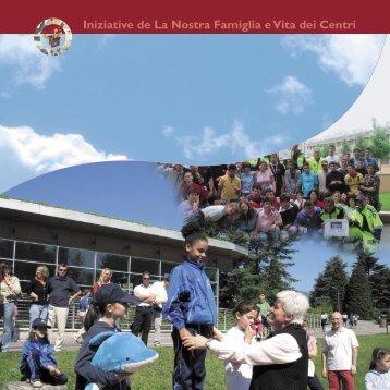 Iniziative de La Nostra Famiglia e Vita dei Centri