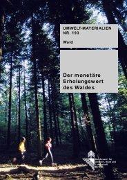 Der monetäre Erholungswert des Waldes - Schweizer ...