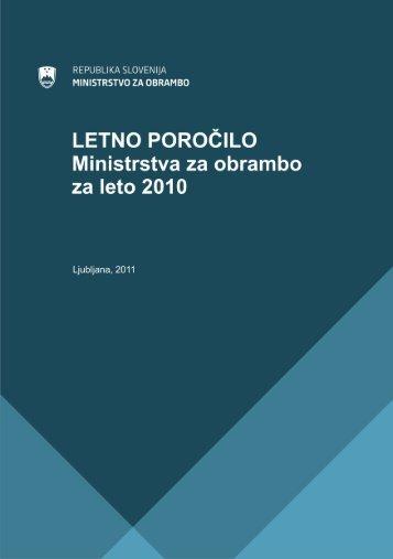 Letno poročilo Ministrstva za obrambo za leto 2010 - Ministrstvo za ...