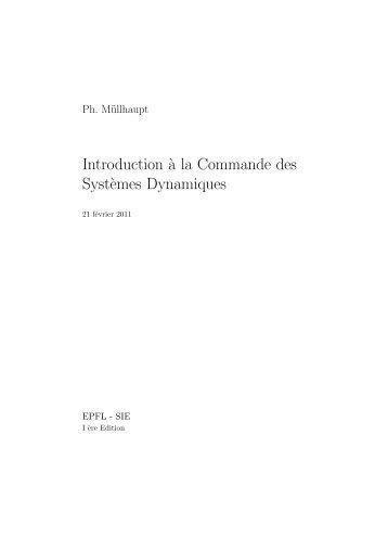 Introduction `a la Commande des Syst`emes Dynamiques - EPFL