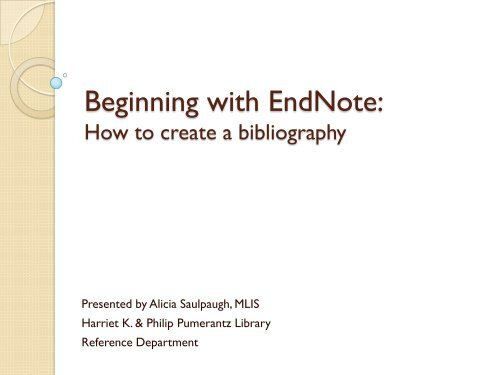 Beginning with EndNote: how to create a bibliography