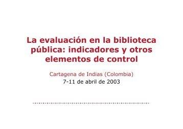 La evaluación en la biblioteca pública: indicadores y otros ... - sinic