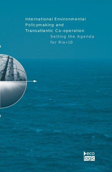 International Environmental Policymaking and Transatlantic Co ...