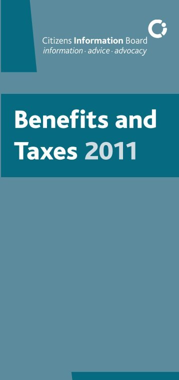 Benefits and Taxes 2011 leaflet (pdf) - Citizens Information Board
