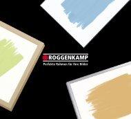 Perfekte Rahmen für Ihre Bilder - Roggenkamp GmbH