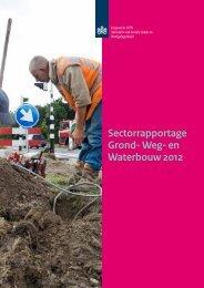 Sectorrapportage Grond- Weg- en Waterbouw 2012 - Inspectie SZW