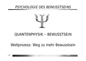 QUANTENPHYSIK – BEWUSSTSEIN Weltprozess: Weg zu mehr ...