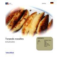 Torpedo noodles