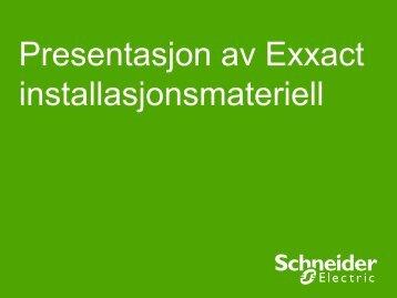 Exxact installasjonsmateriell presentasjon - Schneider Electric