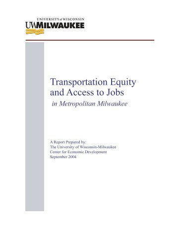 Transportation Equity and Access to Jobs in ... - UW-Milwaukee