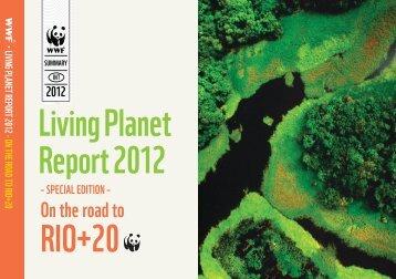 Living Planet Report 2012 RIO+20 - WWF