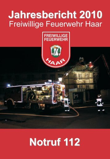 Jahresbericht 2010 - Freiwillige Feuerwehr Haar