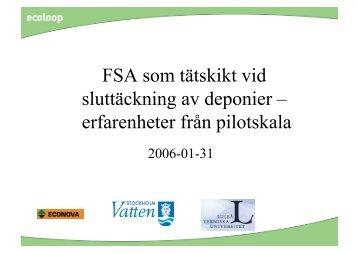 FSA som tätskikt vid sluttäckning av deponier – erfarenheter från ...