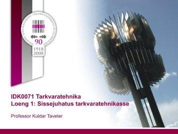 IDK0071 Tarkvaratehnika Loeng 1: Sissejuhatus tarkvaratehnikasse