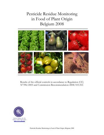 Pesticide Residue Monitoring in Food of Plant Origin Belgium 2008