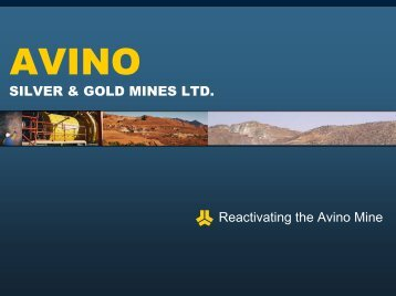 SILVER & GOLD MINES LTD. Reactivating the Avino Mine